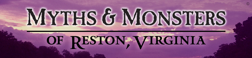 Myths and Monsters of Reston, Virginia